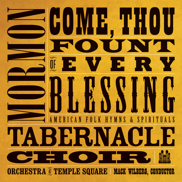 Come, Thou Fount of Every Blessing by Mormon Tabernacle Choir on ...