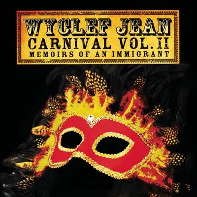 Carnival Vol. II - Memoirs of an Immigrant - Wyclef Jean