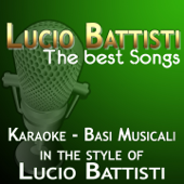 Lucio Battisti: The Best Songs (In the Style of Lucio Battisti) [Karaoke Version]