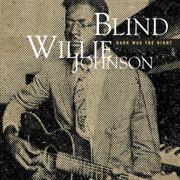 Dark Was the Night, Cold Was the Ground - Blind Willie Johnson - Blind Willie Johnson