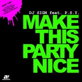 Make This Party Nice (Part 2) (feat. P.s.y.) - EP