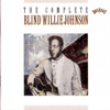 Blind Willie Johnson - The Complete Blind Willie Johnson  artwork
