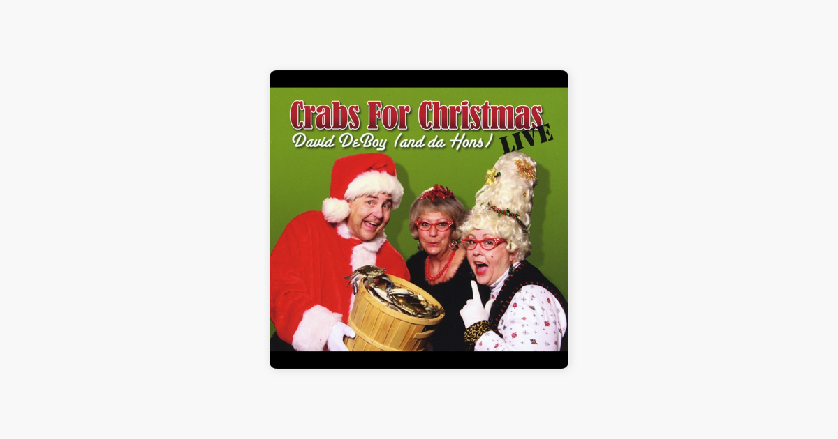 crabs for christmas live by david deboy da hons on itunes