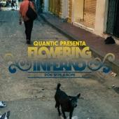 Quantic Presenta Flowering Inferno - Dub Y Guaguanco