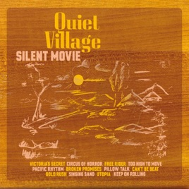 silent movie by quiet village on apple music