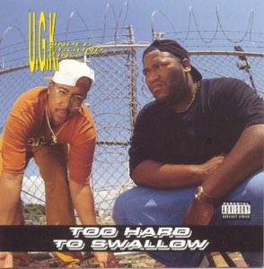 U.G.K. - Too Hard to Swallow