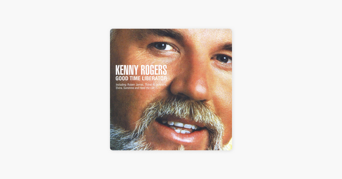 Good Time Liberator by Kenny Rogers on Apple Music