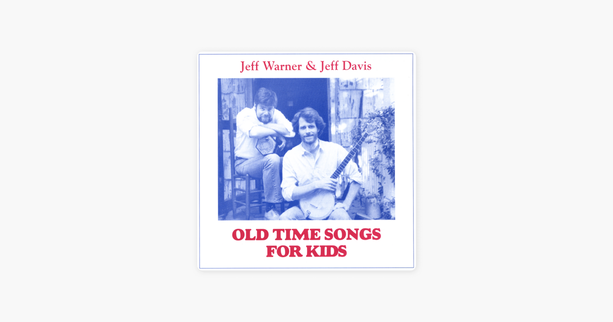 Old Time Songs for Kids by Jeff Warner and Jeff Davis