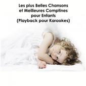 Les plus belles chansons et meilleures comptines pour enfants (Playback pour Karaokés)