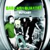 Bad Cash Quartet