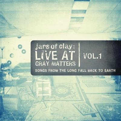 Live At Gray Matters, Vol. 1 - EP - Jars Of Clay