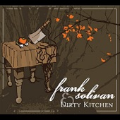 Frank Solivan and Dirty Kitchen - July You're A Woman