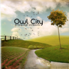 All Things Bright and Beautiful (Bonus Track Version) - Owl City