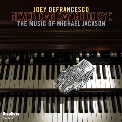 Never Can Say Goodbye (The Music of Michael Jackson) - Joey DeFrancesco