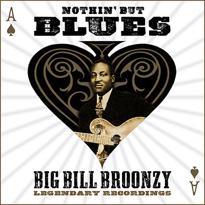 Nothin' But The Blues - Big Bill Broonzy