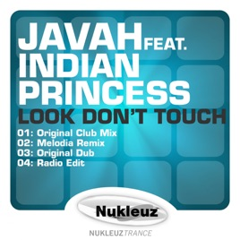 Javah Feat. Indian Princess Look Don't Touch