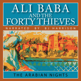 Ali Baba and the Forty Thieves (Unabridged) audiobook