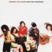 Cherish the Ladies - Highway to Kilkenny / The Boys of Portaferry / The Abbey Reel / Ashmaleen House