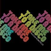 Ruckus Roboticus - Take Me to a Disco (Dub Version)
