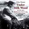 Under Milk Wood and Other Plays (Unabridged) - Dylan Thomas