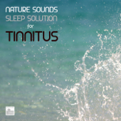 Tinnitus - Nature Sounds Sleep Solution for Tinnitus
