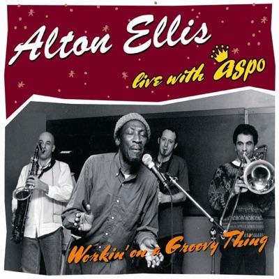 Live - Workin' On a Groovy Thing - Alton Ellis