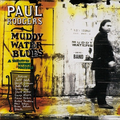 Muddy Water Blues: A Tribute to Muddy Waters - Paul Rodgers album