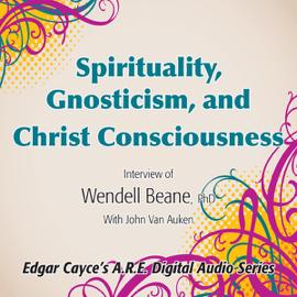 Spirituality, Gnosticism and Christ Consciousness audiobook