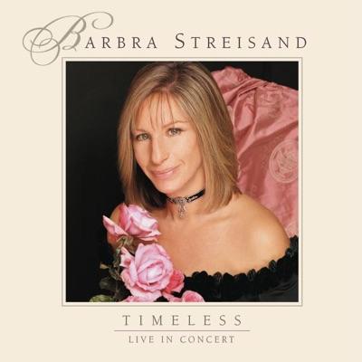 Timeless: Live In Concert - Barbra Streisand