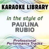 In the Style of Paulina Rubio (Karaoke - Professional Performance Tracks)