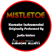 Mistletoe (Originally Performed By Justin Bieber ) [Karaoke Instrumental Version]-Karaoke All Hits