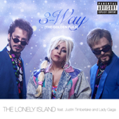 3 Way (The Golden Rule) [feat. Justin Timberlake & Lady GaGa]-The Lonely Island