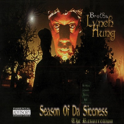 Season of Da Siccness: The Resurrection - Brotha Lynch Hung