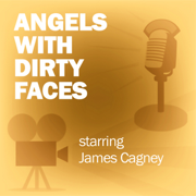 Angels with Dirty Faces: Classic Movies on the Radio