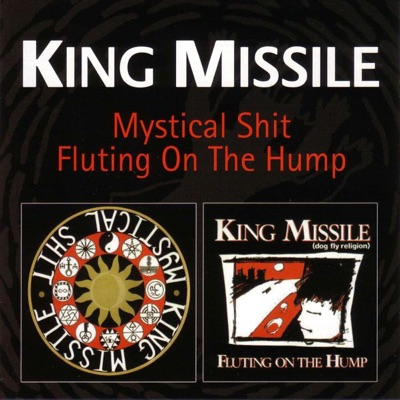 Mystical Shit / Fluting On the Hump - King Missile