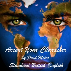 Accent Your Character - Standard British English: Dialect Training (Unabridged)