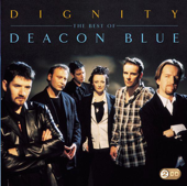 Dignity - The Best of Deacon Blue