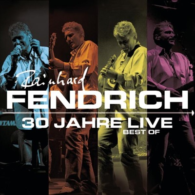 Rainhard Fendrich: Best of 30 Jahre Live - Rainhard Fendrich