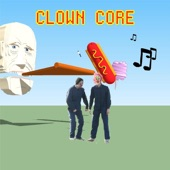 Clown Core - You Have Cankles