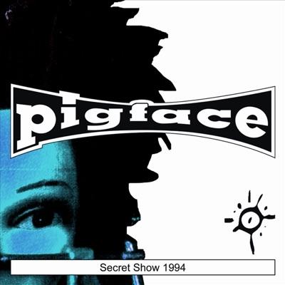 Secret Show 1994 - Pigface