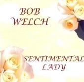 Bob Welch - Sentimental Lady