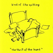 Kind of Like Spitting - Thrill Of The Hunt