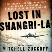 Download Lost in Shangri-La: A True Story of Survival, Adventure, And the Most Incredible Rescue Mission of World War II (Unabridged) Audio Book