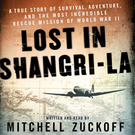 Lost in Shangri-La: A True Story of Survival, Adventure, And the Most Incredible Rescue Mission of World War II (Unabridged) audiobook
