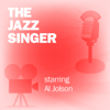 Lux Radio Theatre - The Jazz Singer: Classic Movies on the Radio  artwork