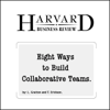 Eight Ways to Build Collaborative Teams (Harvard Business Review) - Linda Gratton and Tamara Erickson