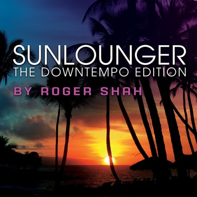 The Downtempo Edition (By Roger Shah) - Sunlounger album