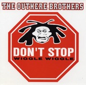 The Outhere Brothers - Don't Stop (Wiggle Wiggle) (OHB Club Mix)