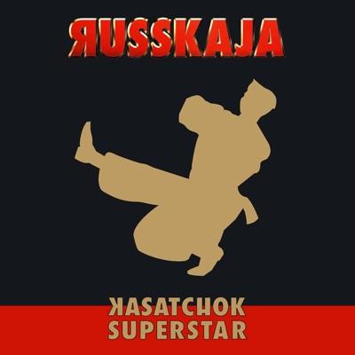 Kasatchok Superstar - Russkaja