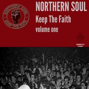 Northern Soul Keep The Faith Vol. 1